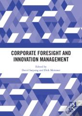 Corporate Foresight And Innovation Management