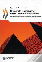 Corporate Governance, Value Creation And Growth - The Bridge Between Finance And