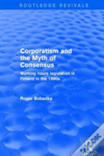 Corporatism And The Myth Of Consens