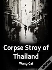 Corpse Stroy Of Thailand