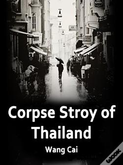 Wook.pt - Corpse Stroy Of Thailand