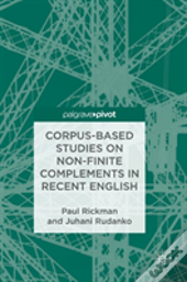 Corpus-Based Studies On Non-Finite Complements In Recent English