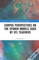 Corpus Perspectives On The Spoken Models Used By Efl Teachers
