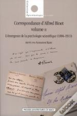 Correspondance D'Alfred Binet, Volume Ii. L'Emergence De La Psycholog Ie Scientifique (1884-1911)