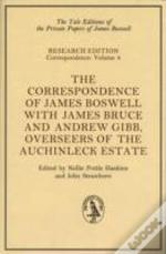 Correspondence Of James Boswell With James Bruce And Andrew Gibb, Overseers Of The Auchinleck Estate
