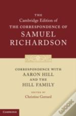 Correspondence With Aaron Hill, The Hill Family And George Cheyne: Volume 0
