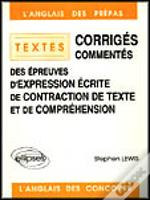 Corriges Commentes Des Epreuve D'Expression Ecrite, De Contraction De Texte Et De Comprehension