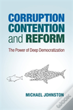 Corruption, Contention And Reform