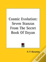 Cosmic Evolution: Seven Stanzas From The Secret Book Of Dzyan
