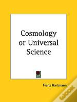 Cosmology Or Universal Science (1888)