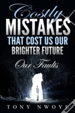 Wook.pt - Costly Mistakes That Cost Us Our Brighter Future: Our Faults