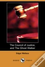 Council Of Justice, And The Ghost Walker (Dodo Press)