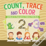 Count, Trace And Color - Workbook For Kindergarten - Children'S Math Books