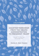 Counter-Terrorism From The Obama Administration To President Trump