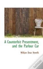 Counterfeit Presentment, And The Parlour Car