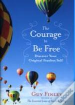 Courage To Be Free The