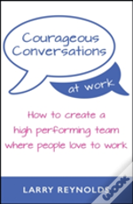 Courageous Conversations At Work