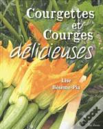 Courgettes Et Courges Delicieuses