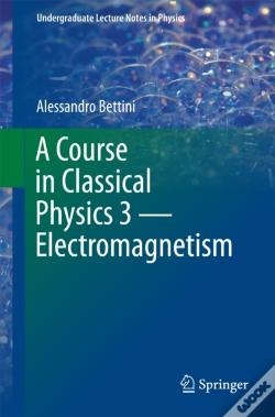 Wook.pt - Course In Classical Physics 3 - Electromagnetism