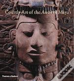 Courtly Art Of The Ancient Maya