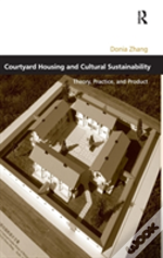 Courtyard Housing And Cultural Sustainability