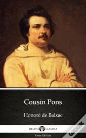 Cousin Pons By Honore De Balzac - Delphi Classics (Illustrated)