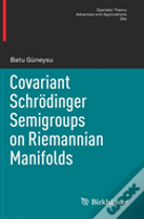 Covariant Schrodinger Semigroups On Riemannian Manifolds