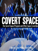 Covert Space: The Secret Space Program And Other Space Coverups