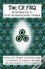 Cr Faq - An Introduction To Celtic Reconstructionist Paganism