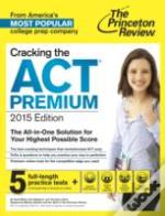 Cracking The Act Premium Edition With 4 Practice Tests
