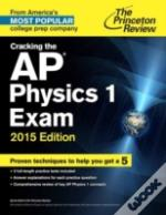 Cracking The Ap Physics 1 And 2 Exams
