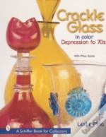 Crackle Glass In Color: Depression To '70s