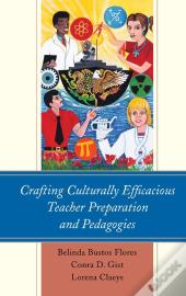 Crafting Culturally Efficacious Teacher Preparation And Pedagogies
