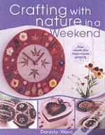 Crafting With Nature In A Weekend