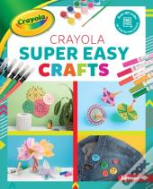 Crayola (R) Super Easy Crafts