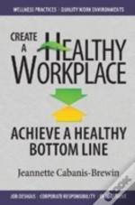 Create A Healthy Workplace