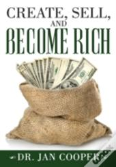 Create, Sell, And Become Rich