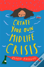 Create Your Own Midlife Crisis