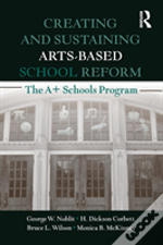 Creating And Sustaining Arts-Based School Reform