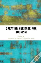 Creating Heritage For Tourism