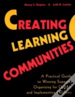 Creating Learning Communities - A Practical Guide To Winning Support, Organizing For Change & Implementing Programs (Paper Only)