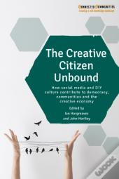 Creative Citizen Unbound