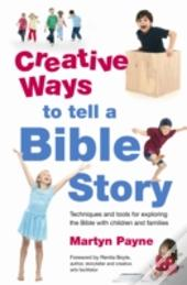 Creative Ideas To Bring The Bible To Life