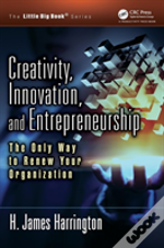 Creativity, Innovation, And Entrepreneurship