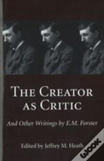 Creator As Critic And Other Writings By E.M. Forster