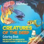 Creatures Of The Deep Coloring Book - Writing Book For Kindergarten | Children'S Reading & Writing Books