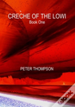 Creche Of The Lowi - Book One