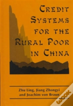 Credit Systems For The Rural Poor In China