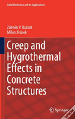 Wook.pt - Creep And Hygrothermal Effects In Concrete Structures