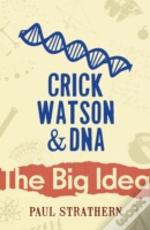 Crick, Watson And Dna